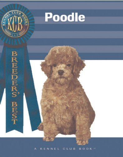 Poodle (Breeders' Best:: A Kennel Club Book) by Marcia A. Foy (2004-08-01)