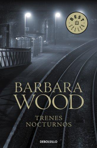 Trenes nocturnos de Barbara Wood