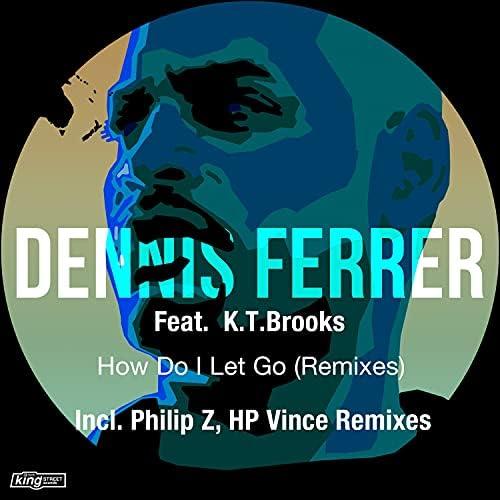 Dennis Ferrer feat. K.T. Brooks