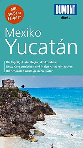 DuMont direkt Reiseführer Mexiko, Yucatán: Mit großem Faltplan