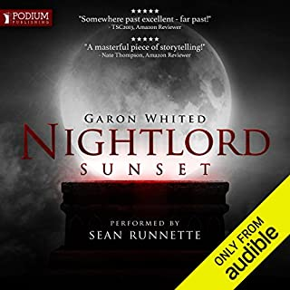 Nightlord     Sunset              By:                                                                                                                                 Garon Whited                               Narrated by:                                                                                                                                 Sean Runnette                      Length: 36 hrs and 49 mins     657 ratings     Overall 4.6