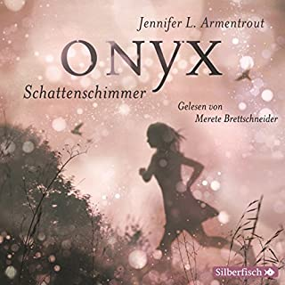 Onyx. Schattenschimmer     Obsidian 2              Autor:                                                                                                                                 Jennifer L. Armentrout                               Sprecher:                                                                                                                                 Merete Brettschneider                      Spieldauer: 13 Std. und 30 Min.     1.865 Bewertungen     Gesamt 4,7