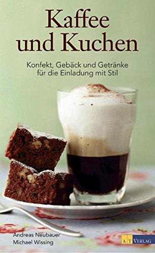 Kaffee und Kuchen: Konfekt, Gebäck und Getränke für die Einladung am Nachmittag