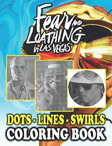 Fear And Loathing In Las Vegas Dots Lines Swirls Coloring Book: Exclusive Fear And Loathing In Las Vegas Swirls-Dots-Diagonal Activity Books For Adults, Teenagers