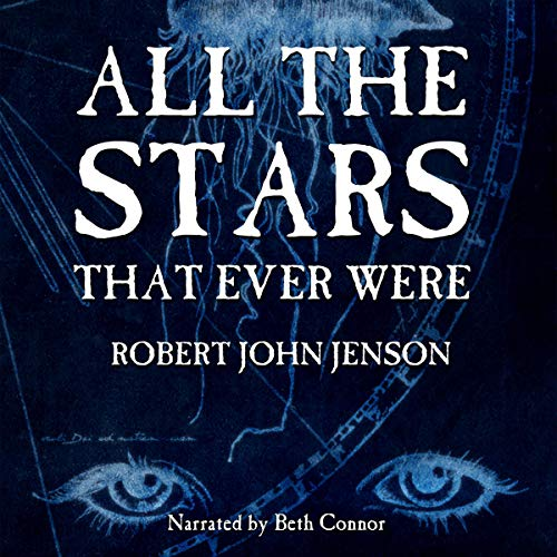 All the Stars That Ever Were Audiobook By Robert John Jenson cover art
