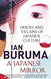 A Japanese Mirror: Heroes and Villains of Japanese Culture