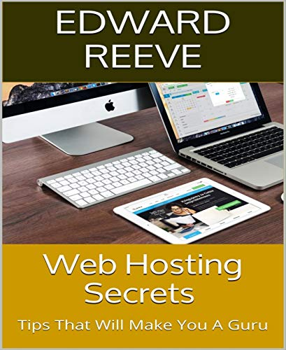 Web Hosting Secrets: Tips That Will Make You A Guru