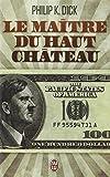 Le Maitre Du Haut Chateau by Philip K. Dick (2013-11-13) - Editions 84 (12 novembre 2013) - 12/11/2013