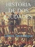 HISTORIA DE DOS CIUDADES: Libros Serendipia (Dickens)