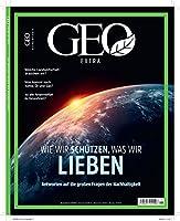 GEO extra SH 1/21 - Wie wir schuetzen, was wir lieben: Sonderheft zum Thema Nachhaltigkeit