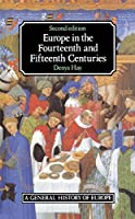 Europe in the Fourteenth and Fifteenth Centuries (2nd Edition) by Denys Hay(1989-10-18)