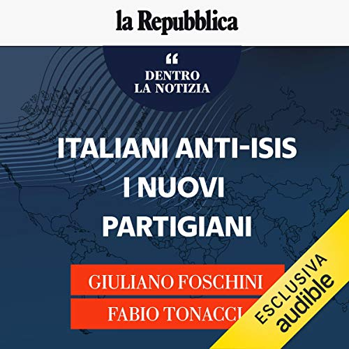 Italiani anti-Isis, i nuovi partigiani audiobook cover art