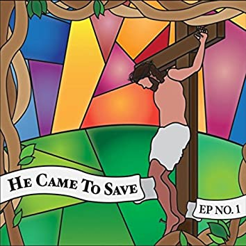 He Came to Save, No. 1