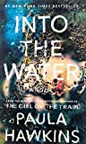 Into the Water: A Novel von Paula Hawkins