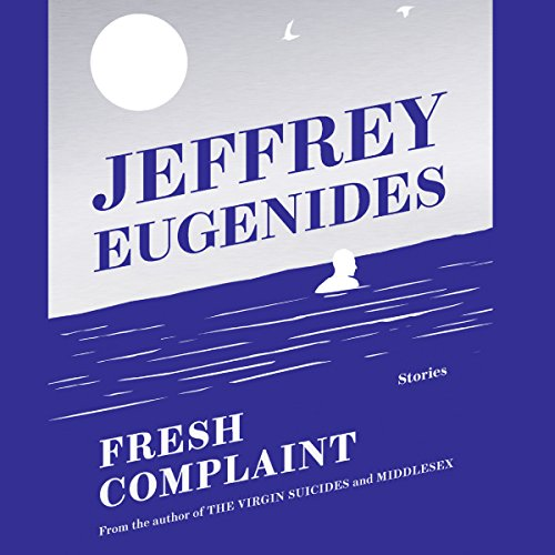 Fresh Complaint                   By:                                                                                                                                 Jeffrey Eugenides                               Narrated by:                                                                                                                                 Jeffrey Eugenides,                                                                                        Ari Fliakos,                                                                                        Cynthia Nixon                      Length: 8 hrs and 3 mins     3 ratings     Overall 4.3