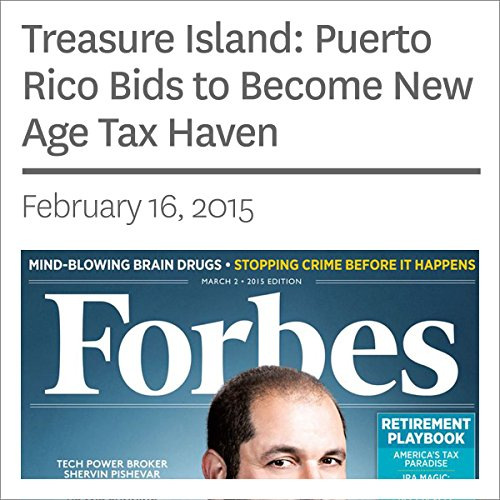Treasure Island: Puerto Rico Bids to Become New Age Tax Haven                   By:                                                                                                                                 Philip DeMuth,                                                                                        Lauren Gensler                               Narrated by:                                                                                                                                 Ken Borgers                      Length: 10 mins     Not rated yet     Overall 0.0