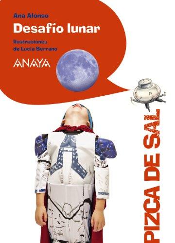 Desafío Lunar (LITERATURA INFANTIL (6-11 años) - Pizca de Sal)