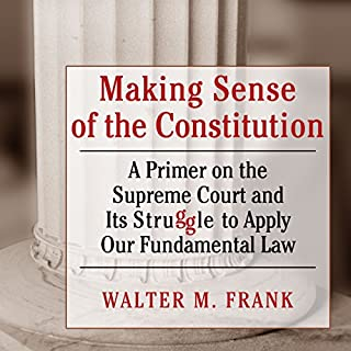 Making Sense of the Constitution audiobook cover art