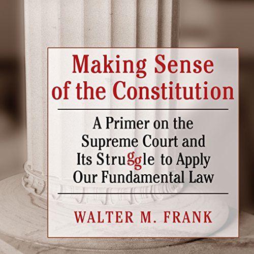 Making Sense of the Constitution cover art