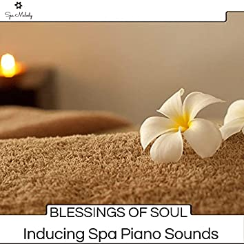 Blessings Of Soul - Inducing Spa Piano Sounds