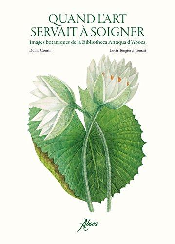 Quand l'art servait à soigner. Images botaniques de la Bibliotheca Antiqua d'Aboca....