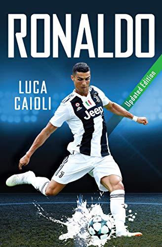 Ronaldo: Updated Edition (Luca Caioli) (English Edition)