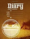 Diary In Self isolation: 30 Positive Motivation Life Quotes and Phrases for Every Day. Rate the day with smile. Chattanooga Skyline City Tennessee Notebook.
