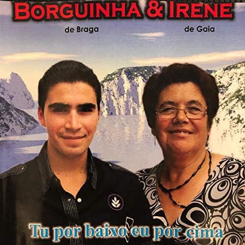 Irene de Gaia, Borguinha De Braga