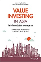 Value Investing in Asia: The Definitive Guide to Investing in Asia (Wiley Finance)