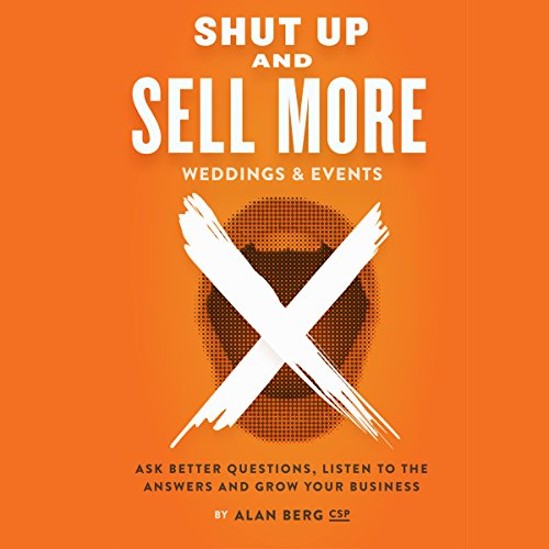 Shut Up and Sell More Weddings & Events audiobook cover art