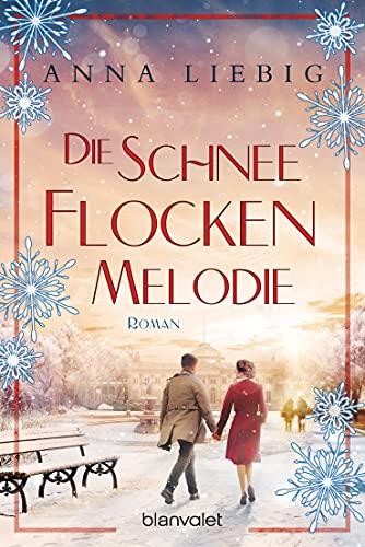 Die Schneeflockenmelodie: Roman