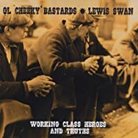 Working Class Heroes & Truths