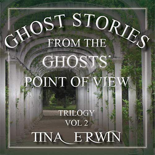 Ghost Stories from the Ghosts Point of View, Vol. 2 audiobook cover art