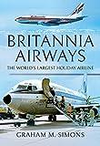 Britannia Airways: The World's Largest Holiday Airline
