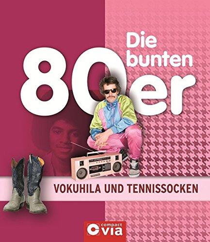 Die bunten 80er - Vokuhila und Tennissocken: Alles über das Lebensgefühl der achtziger Jahre