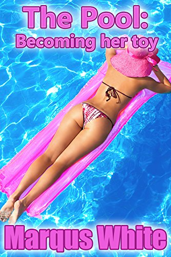 The Pool: Becoming her toy (English Edition)