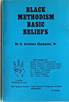 """Unknown Binding Black Methodism basic beliefs for youth, probationaries, laypersons, clergy of the """"Christian,"""" """"African,"""" """"Zion"""" Methodist Episcopal Churches and Methodists everywhere Book"""