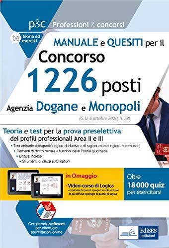 Concorso 1226 Posti Agenzia Dogane e Monopoli 2020: Manuale e quesiti per la preselezione. In omaggio simulatore e videocorso