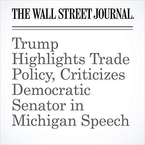 Trump Highlights Trade Policy, Criticizes Democratic Senator in Michigan Speech copertina