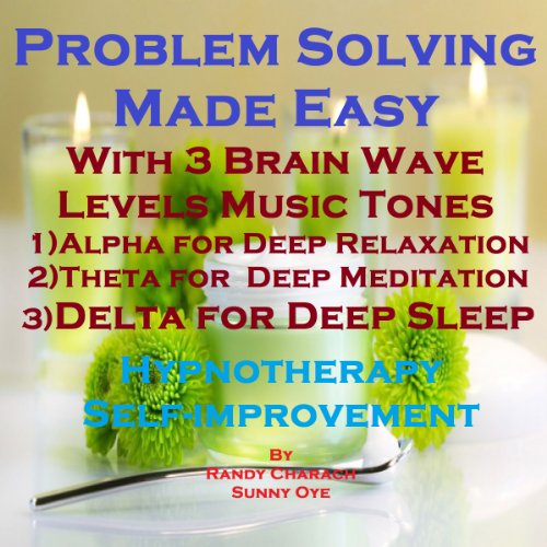 Problem Solving Made Easy with Three Brainwave Music Recordings audiobook cover art