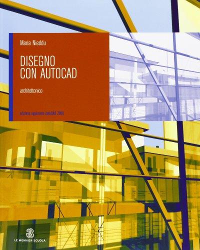Disegno con AutoCAD. Architettonico. Per gli Ist. tecnici per geometri. Con CD-ROM