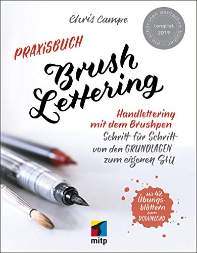 Praxisbuch Brush Lettering: Handlettering und Brushlettering mit dem Brushpen