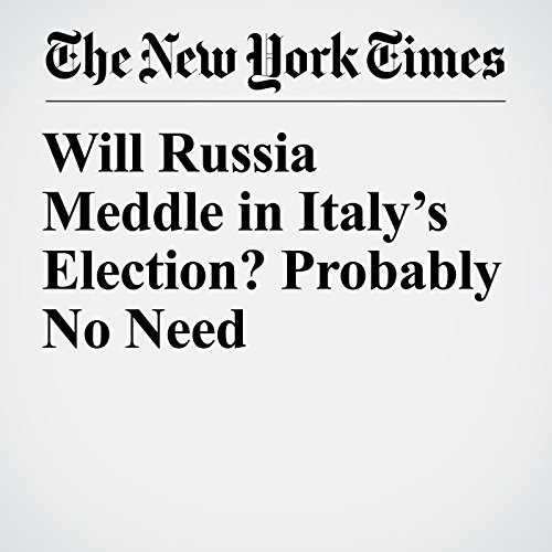 Will Russia Meddle in Italy's Election? Probably No Need copertina
