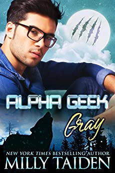 Alpha Geek: Gray by [Milly Taiden]