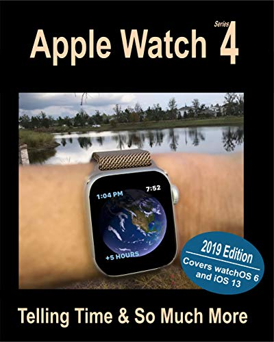 Apple Watch Series 4: Telling Time & So Much More (English Edition)