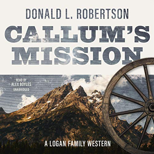 Callum's Mission Audiobook By Donald L. Robertson cover art
