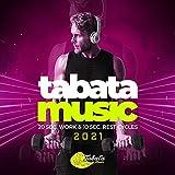 Tabata Music 2021: 20 Sec. Work & 10 Sec. Rest Cycles