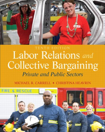 Compare Textbook Prices for Labor Relations and Collective Bargaining: Private and Public Sectors 10 Edition ISBN 9780132730013 by Carrell, Michael R.,Heavrin  J.D., Christina