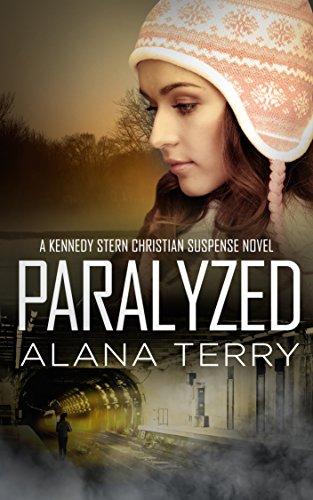 Paralyzed (A Kennedy Stern Christian Suspense Novel Book 2) by [Alana Terry]