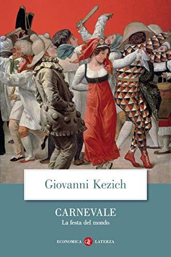Carnevale: La festa del mondo (Italian Edition)